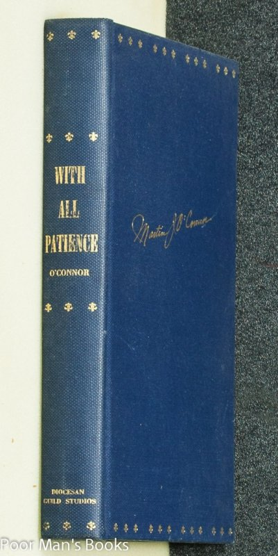Image for WITH ALL PATIENCE: SELECTED ADDRESSES AND SERMONS OF THE RT. REV. MSGR. MARTIN J. O'CONNOR [SIGNED]