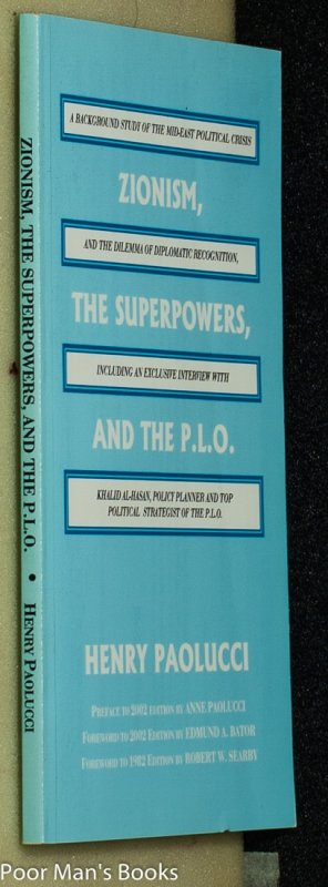 Image for ZIONISM, THE SUPERPOWERS AND THE P. L. O.: A BACKGROUND STUDY OF THE MIDDLE EAST CRISIS