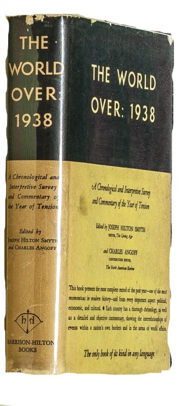 Image for THE WORLD OVER: 1938 A CHRONOLOGICAL AND INTERPRETIVE SURVEY AND COMMENTARY OF THE YEAR OF TENSION