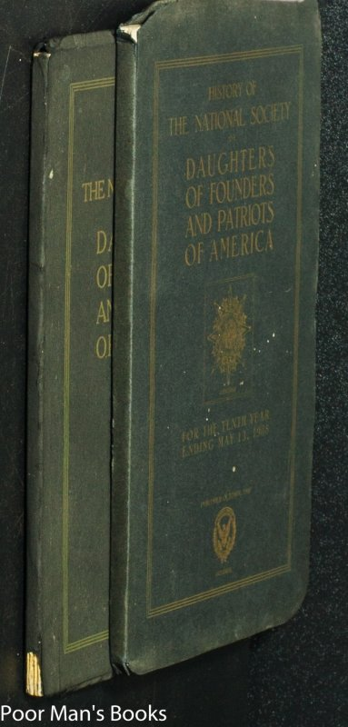 Image for HISTORY OF THE NATIONAL SOCIETY OF DAUGHTERS OF FOUNDERS AND PATRIOTS OF AMERICA. VOL VII 1919 ABD 10TH VOL FOR 1908
