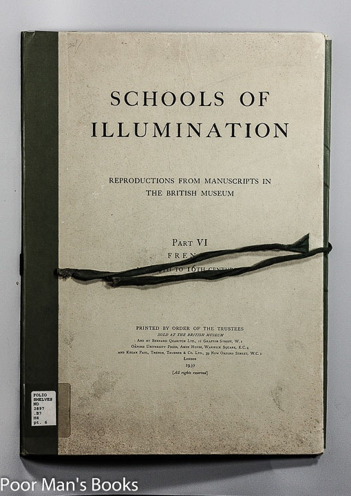 Image for SCHOOL OF ILLUMINATION. REPRODUCTIONS FROM MANUSCRIPTS IN THE BRITISH MUSEUM. PART VI FRENCH MID 14TH TO 16TH CENTURIES