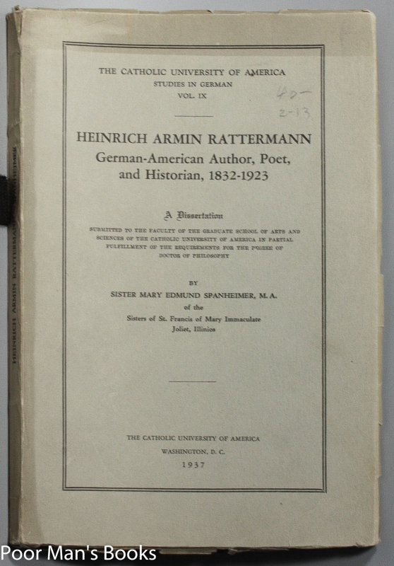 Image for HEINRICH ARMIN RATTERMANN; GERMAN-AMERICAN AUTHOR, POET, AND HISTORIAN, 1832-1923