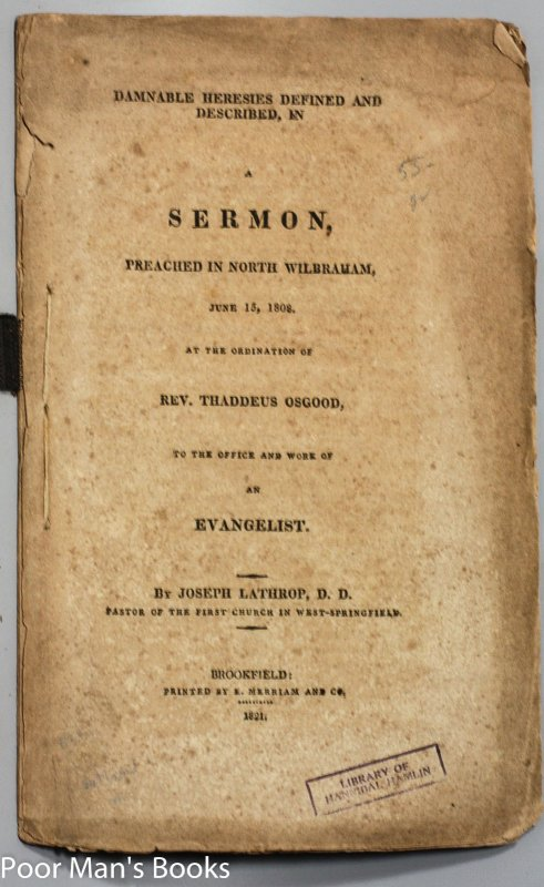 Image for DAMNABLE HERESIES DEFINED & DESCRIBED, IN A SERMON, ... IN NORTH WILBRAHAM, 6/15/1808,.. [HANIBAL HAMLIN'S COPY- LINCOLN'S VICE PRESIDENT]
