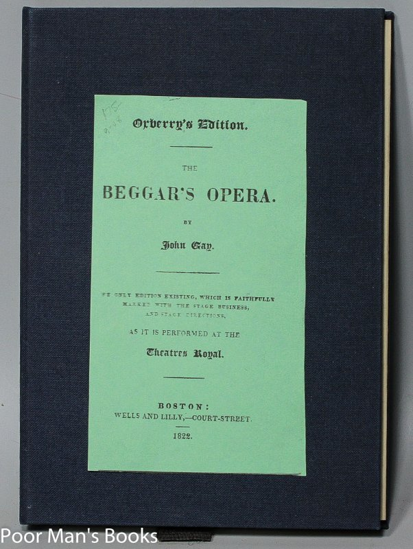 Image for THE BEGGAR'S OPERA. THE ONLY EDITION EXISTING WHICH IS FAITHFULLY MARKED WITH THE STAGE BUSINESS AND STAGE DIRECTIONS AS IT IS PERFORMED AT THE THEATRES ROYALE