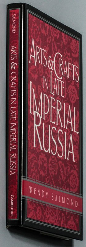 Image for ARTS AND CRAFTS IN LATE IMPERIAL RUSSIA: REVIVING THE KUSTAR ARTINDUSTRIES, 1870-1917.