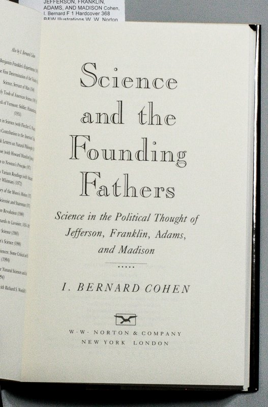 Image for SCIENCE AND THE FOUNDING FATHERS: SCIENCE IN THE POLITICAL THOUGHT OF JEFFERSON, FRANKLIN, ADAMS, AND MADISON