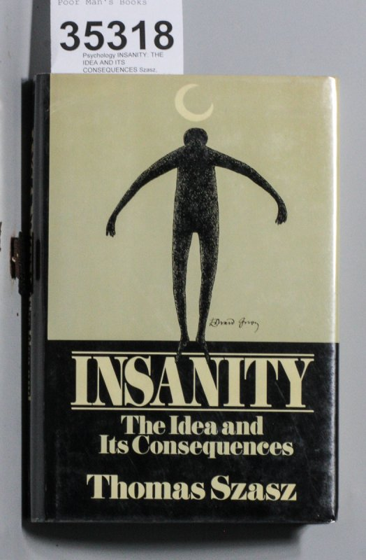 Image for INSANITY: THE IDEA AND ITS CONSEQUENCES