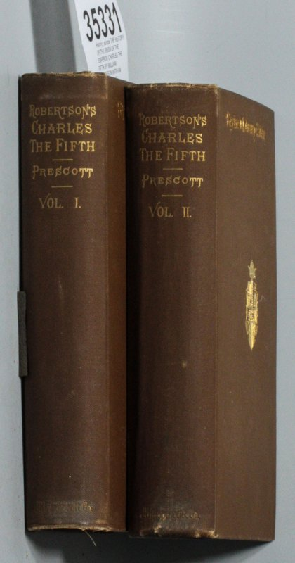 Image for THE HISTORY OF THE REIGN OF THE EMPEROR CHARLES THE FIFTH BY WILLIAM ROBERTSON WITH AN ACCOUNT OF THE EMPEROR'S LIFE AFTER HIS ABDICATION BY WILLIAM H. PRESCOTT, IN TWO VOLUMES