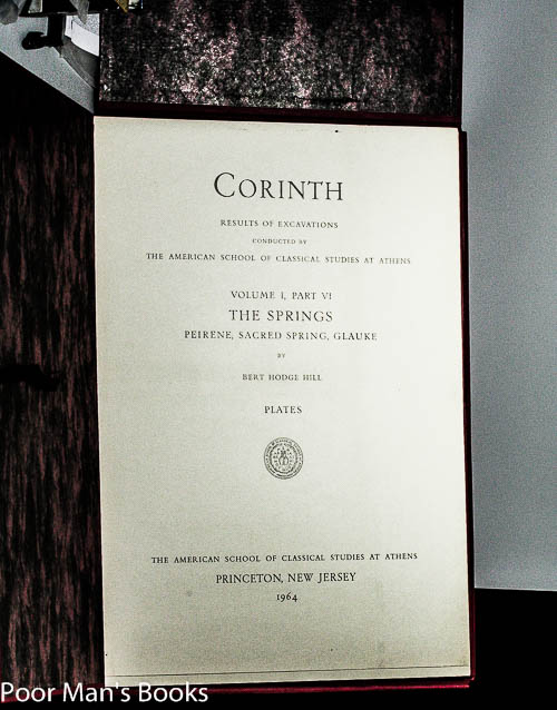 Image for CORINTH: RESULTS OF EXCAVATIONS CONDUCTED BY THE AMERICAN SCHOOL OF CLASSICAL STUDIES AT ATHENS. VOL. I. PART VI. PLATE VOLUME [LBC]