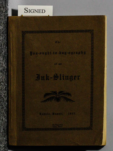 Image for THE YOU-OUGHT-TO-BUY-OGRAPHY OF AN INK-SLINGER [HAWAIIAN IMPRINT AUTHOR-SIGNED FIRST EDITION ]