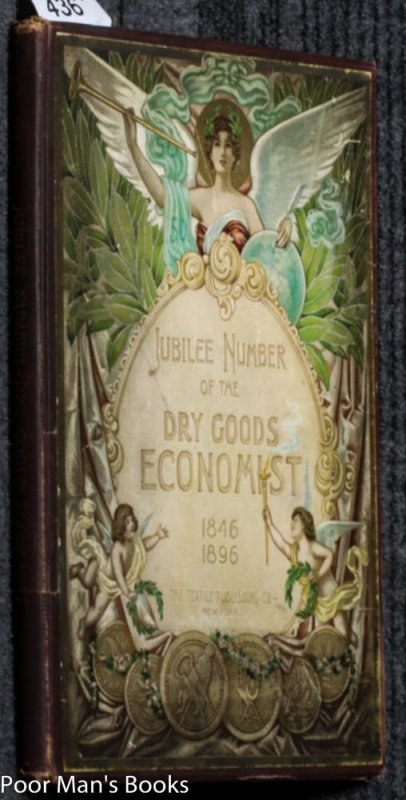 Image for JUBILEE NUMBER: THE DRY GOODS ECONOMIST. FIFTIETH ANNIVERSARY, 1846-1896