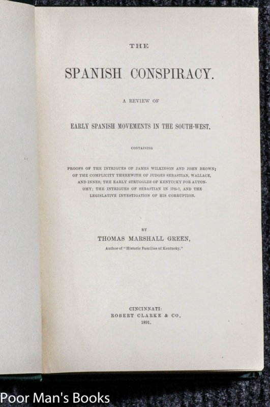 Image for THE SPANISH CONSPIRACY : A REVIEW OF EARLY SPANISH MOVEMENTS IN THE SOUTH-WEST
