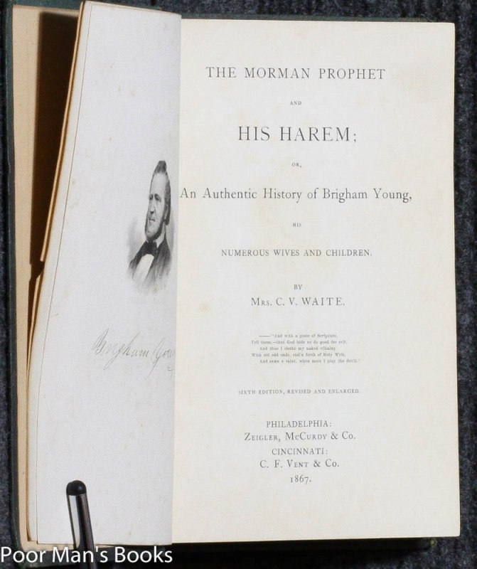 Image for HE MORMON PROPHET AND HIS HAREM; OR, AN AUTHENTIC HISTORY OF BRIGHAM YOUNG, HIS NUMEROUS WIVES AND CHILDREN