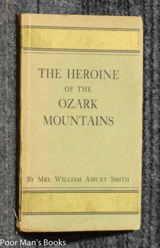Image for THE HEROINE OF THE OZARK MOUNTAINS AND OTHER STORIES