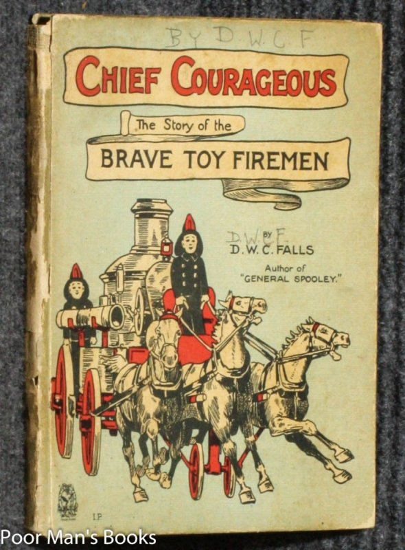 Image for CHIEF COURAGEOUS : THE STORY OF THE BRAVE TOY FIREMEN