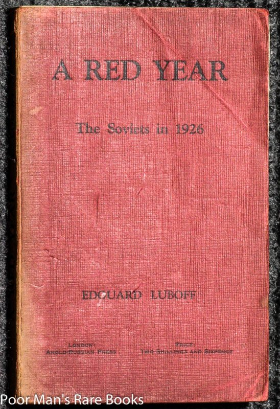 Image for A RED YEAR; A RECORD OF SOVIET LIFE, ACTIVITIES AND INTRIGUES AT HOME AND ABROAD DURING 1926.