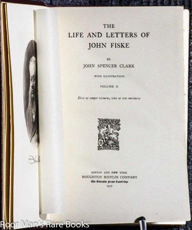 Image for THE LIFE AND LETTERS OF JOHN FISKE [SIGNED CT IN TWO VOLS]]