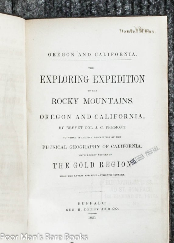 Image for THE EXPLORING EXPEDITION TO THE ROCKY MOUNTAINS, OREGON AND CALIFORNIA, OREGON AND CALIFORNIA? TO WHICH IS ADDED A DESCRIPTION OF THE PHYSICAL GEOGRAPHY OF CALIFORNIA WITH RECENT NOTICES OF THE GOLD REGION FROM THE LATEST AND MOST AUTHENTIC SOURCES