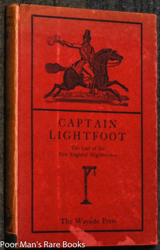 Image for CAPTAIN LIGHTFOOT: LAST OF THE NEW ENGLAND HIGHWAYMEN A NARRATIVE OF HIS LIFEAND ADVENTURES WITHSOME ACCOUNT OF THE NOTORUOUS CAPTAIN THUNDERBOLT