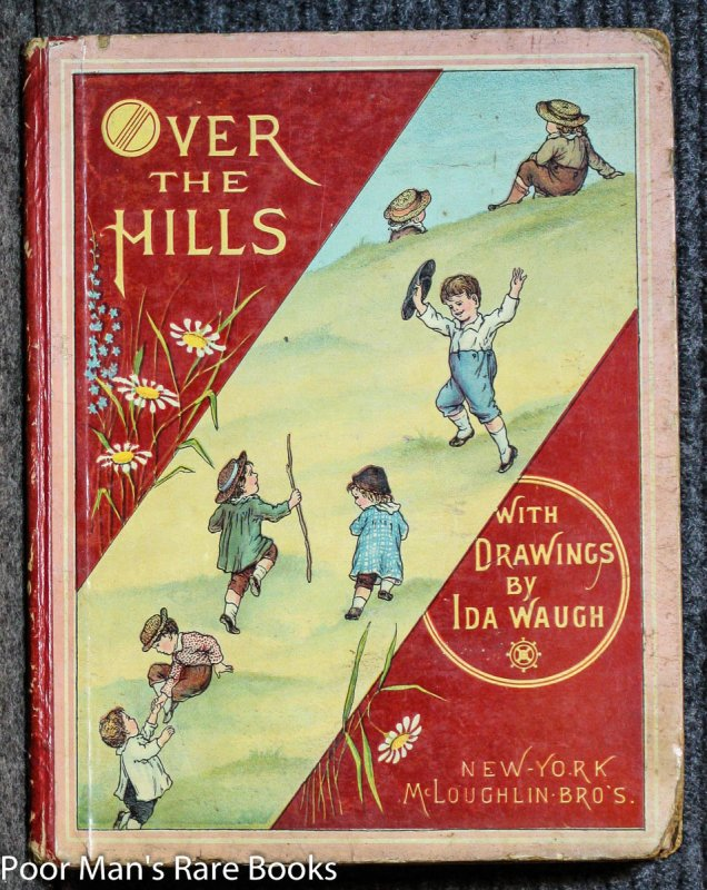 Image for OVER THE HILLS, A COLLECTION OF JUVENILE PICTURES IN COLORS, WITH DESCRIPTIVE VERSES