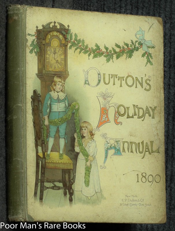 Image for DUTTON'S HOLIDAY ANNUAL 1890; A VOLUME OF PICTURES AND STORIES FOR LITTLE FOLK