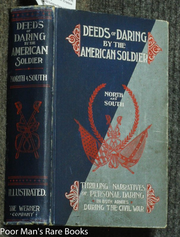 Image for DEEDS OF DARING BY THE AMERICAN SOLDIER NORTH AND SOUTH: THRILLING NARRATIVES DURING THE CIVIL WAR