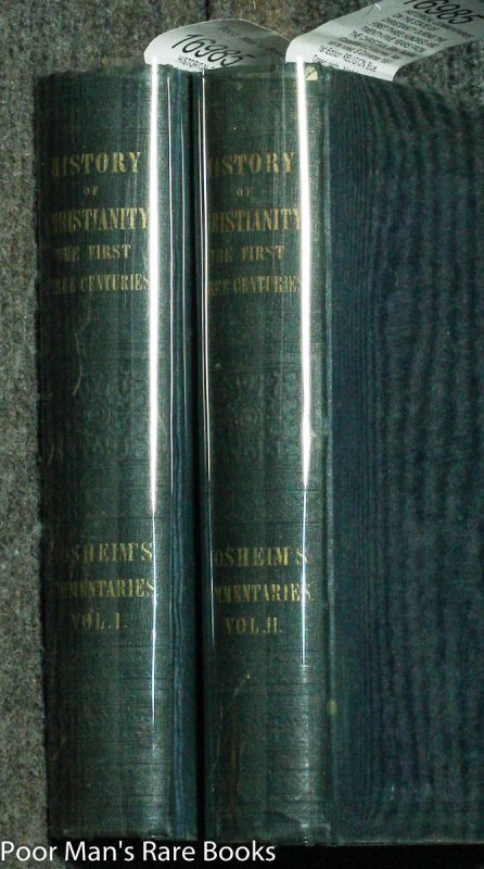 Image for HISTORICAL COMMENTARIES ON THE STATE OF CHRISTIANITY DURING THE FIRST THREE HUNDRED AND TWENTY-FIVE YEARS FROM THE CHRISTIAN. ERA.  (Complete in 2 Volumes)