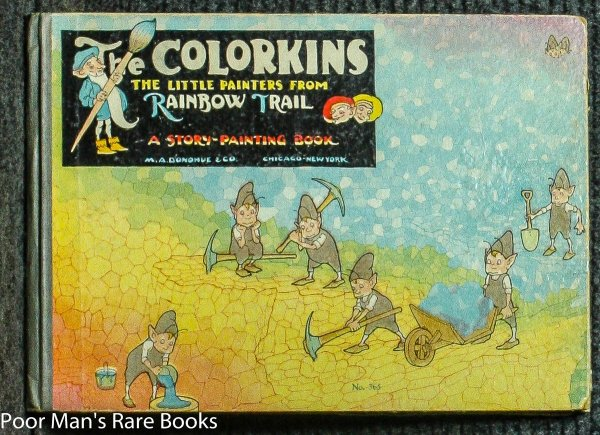 Image for THE COLORKINS; THE LITTLE PAINTERS FROM RAINBOW TRAIL, A STORY - PAINTING BOOK [CHROMO GUIDES]