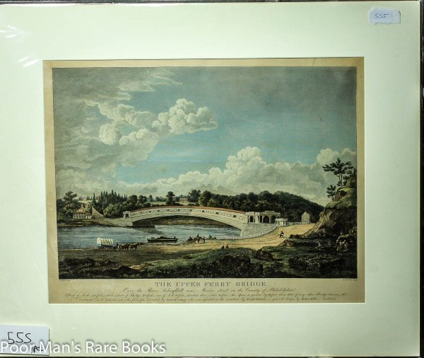 "Image for ""The Upper Ferry Bridge Over The River Schuylkill."" Hand-colored Engraving. 1820"