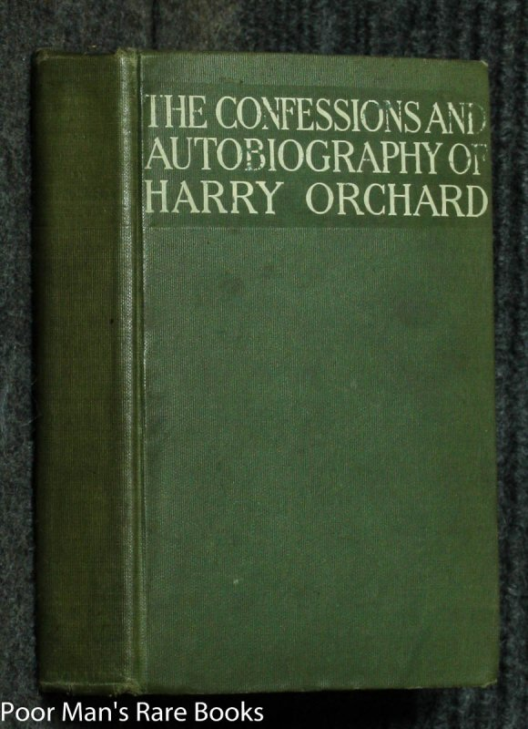 Image for The Confessions And Autobiography Of Harry Orchard [true Crime]
