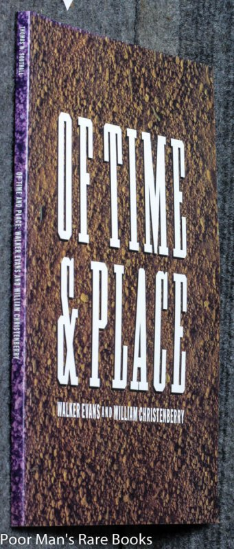 Image for Of Time & Place: Walker Evans And William Christenberry [signed And Inscribed]