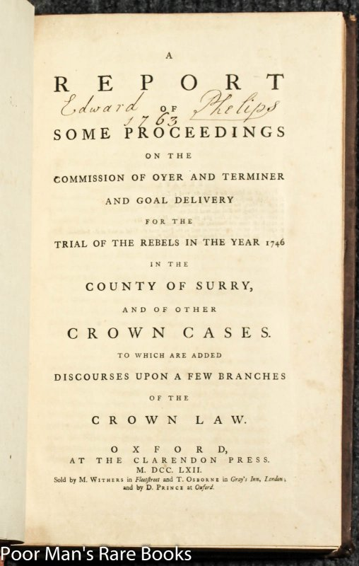 Image for A Report Of Some Proceeding On The Commission Of Oyer And Terminer And Goal Delivery For The Rebels In The Year 1746 In The County Of Surry And Of Other Crown Cases. To Which Are Added Discourses Upon A Few Branches Of Crown Law [1st Ed]