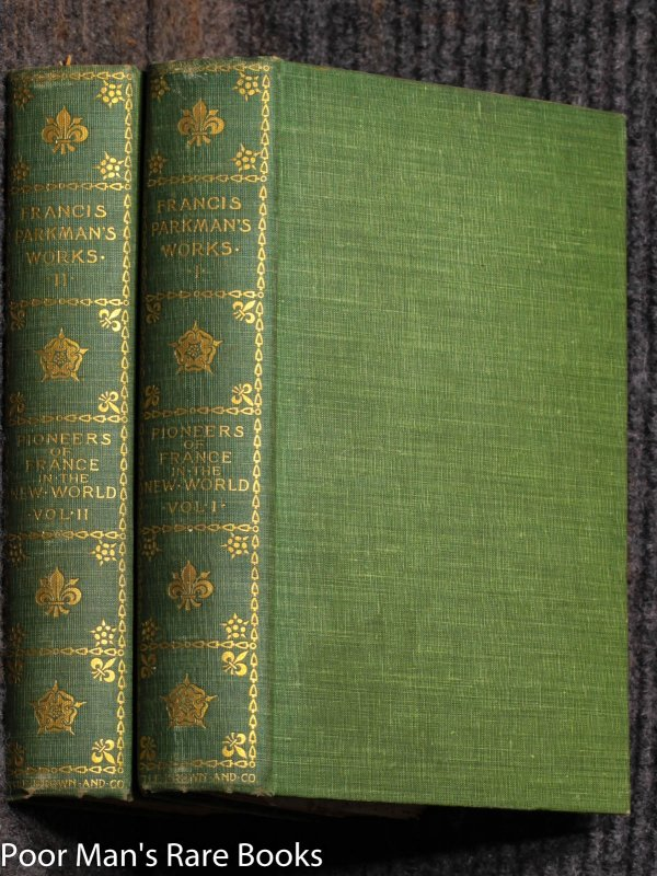 Image for Pioneers Of France In The New World, 2 Volume Set ( France And England In North America