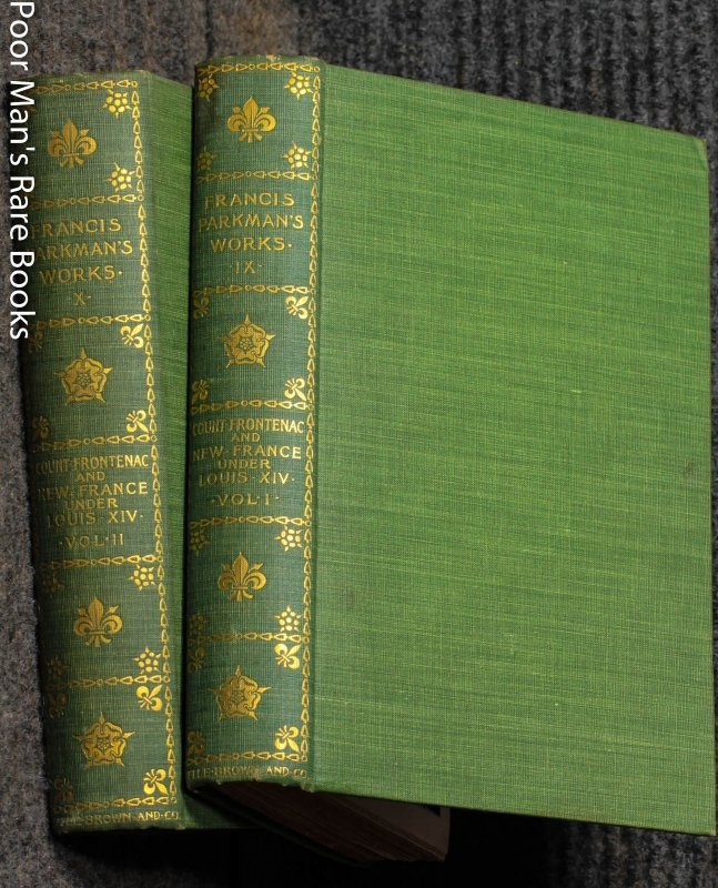 Image for Count Frontenac And New France Under Louis XIV ( France And England In North America) [ct In 2 Volumes]