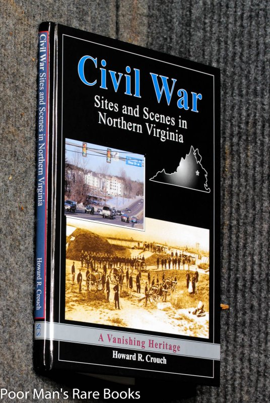 Image for Civil War Sites And Scenes In Northern Virginia: A Vanishing Heritage