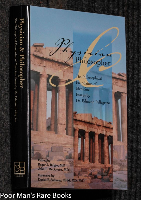 Image for Physician And Philosopher; The Philosophical Foundation Of Medicine: Essays By Dr Edmund Pellegrino