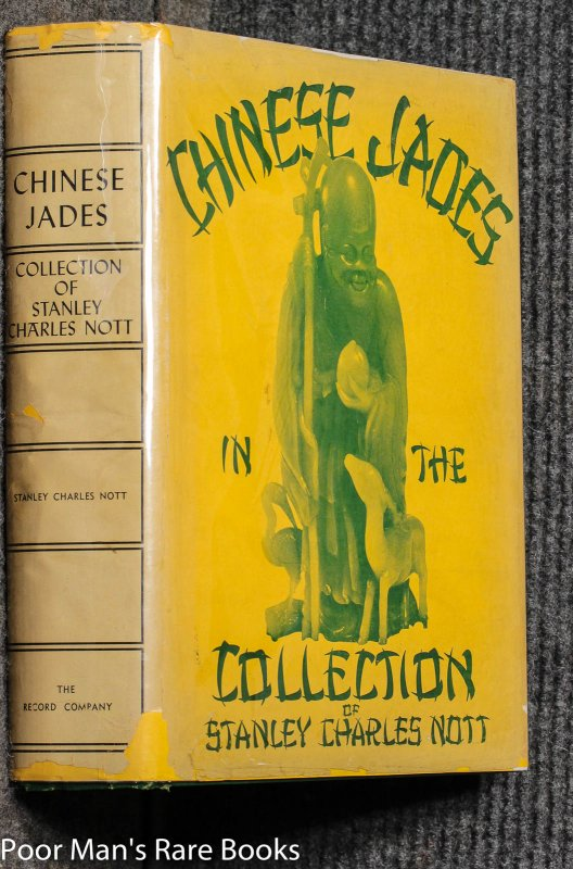 Image for Chinese Jades In The Collection Of Stanley Charles Nott. [signed, Limited, Dj]