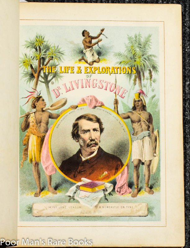 Image for The Life & Explorations Of David Livingstone Compiled Carefully From Reliable Sources [2 Vols In 1, 20 Color Lithos