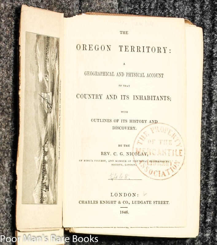 Image for The Oregon Territory: A Geographical And Physical Account Of That Country And Its Inhabitants With Outlines Of Its History And Discovery