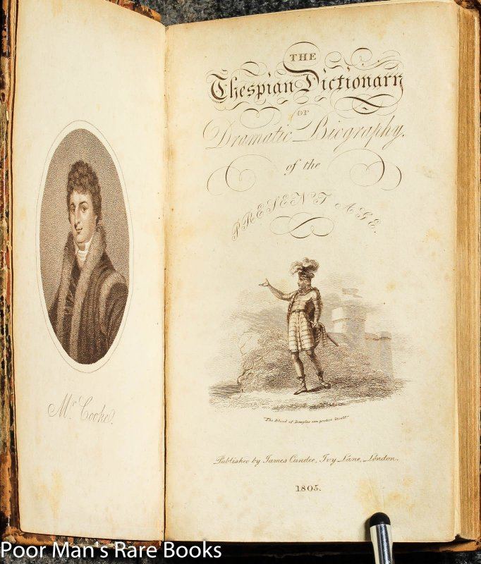 Image for The Thespian Dictionary; Or, Dramatic Biography Of The Present Age; Containing Sketches Of The Lives, Lists Of The Productions, Various Merits, & C. &c. Of All The Principal Dramatists