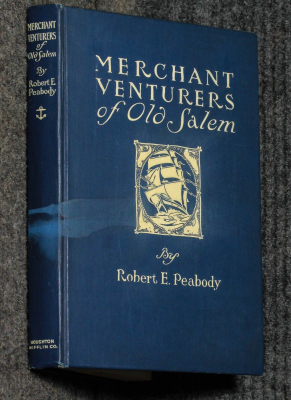 Image for Merchant Venturers Of Old Salem: A History Of The Commercial Voyages ...