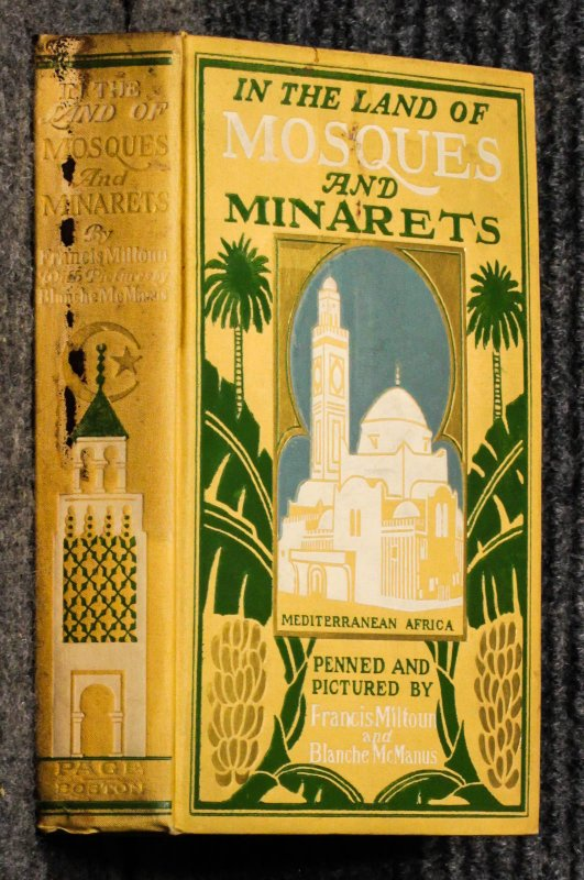 Image for In The Land Of Mosques And Minarets By Francis Miltoun, With Pictures By Blanche Mcmanus