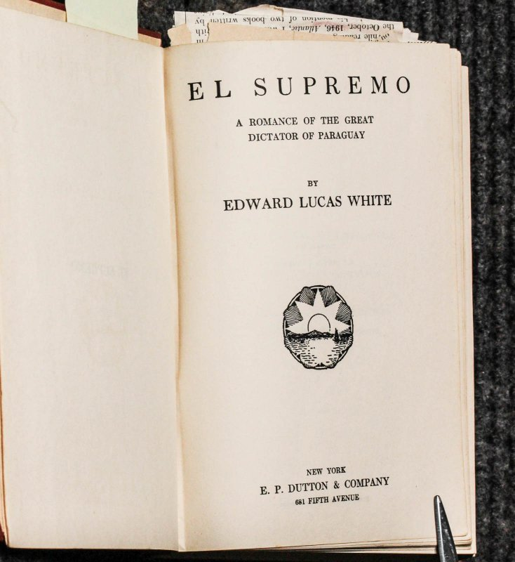 Image for El Supremo: A Romance Of The Great Dictator Of Paraguay [signed]