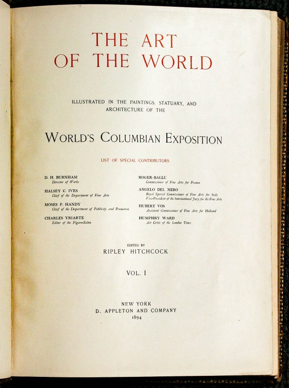 Image for The Art Of The World Illustrated In The Paintings, Statuary, And Architecture Of The World's Columbian Exposition.