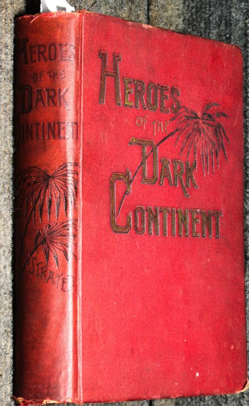 Image for Heroes Of The Dark Continent And How Stanley Found Emin Pasha 1890 African History