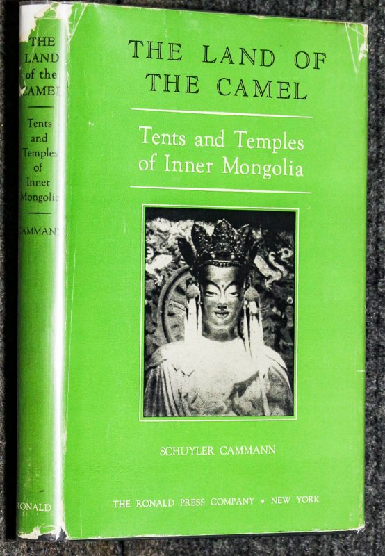 Image for The Land Of The Camel; Tents And Temples Of Inner Mongolia 1951 Photos Dj