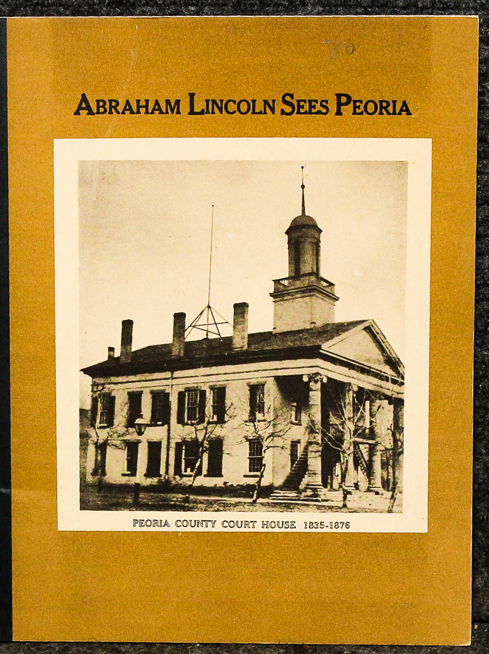 Image for { Lincolniana} Abraham Lincoln Sees Peoria [2 Copies]