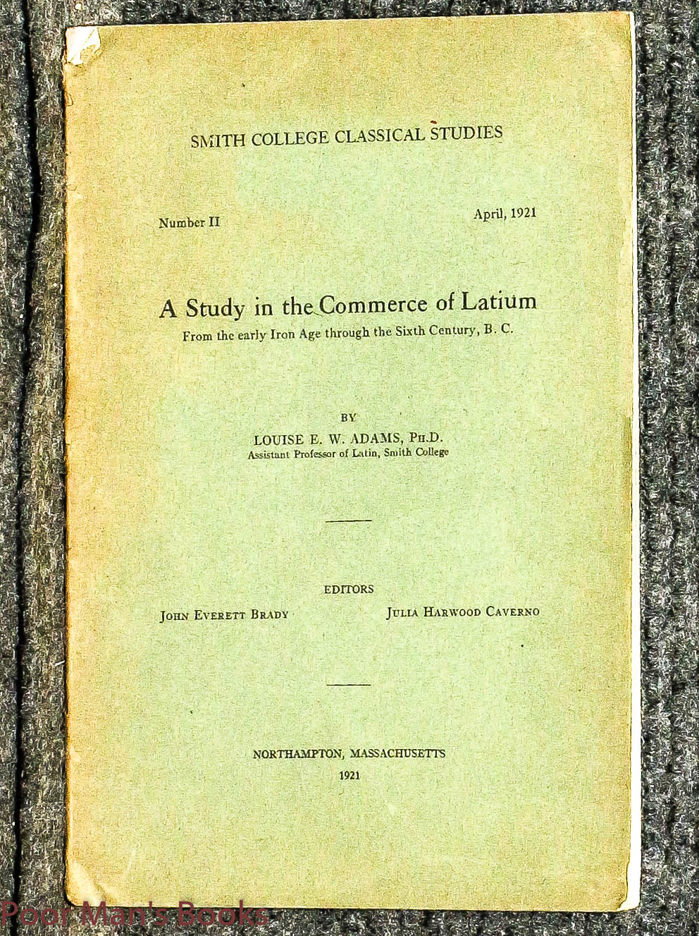 Image for A Study In The Commerce Of Latium From The Early Iron Age Through The Sixth Century B.c. 1921 Original