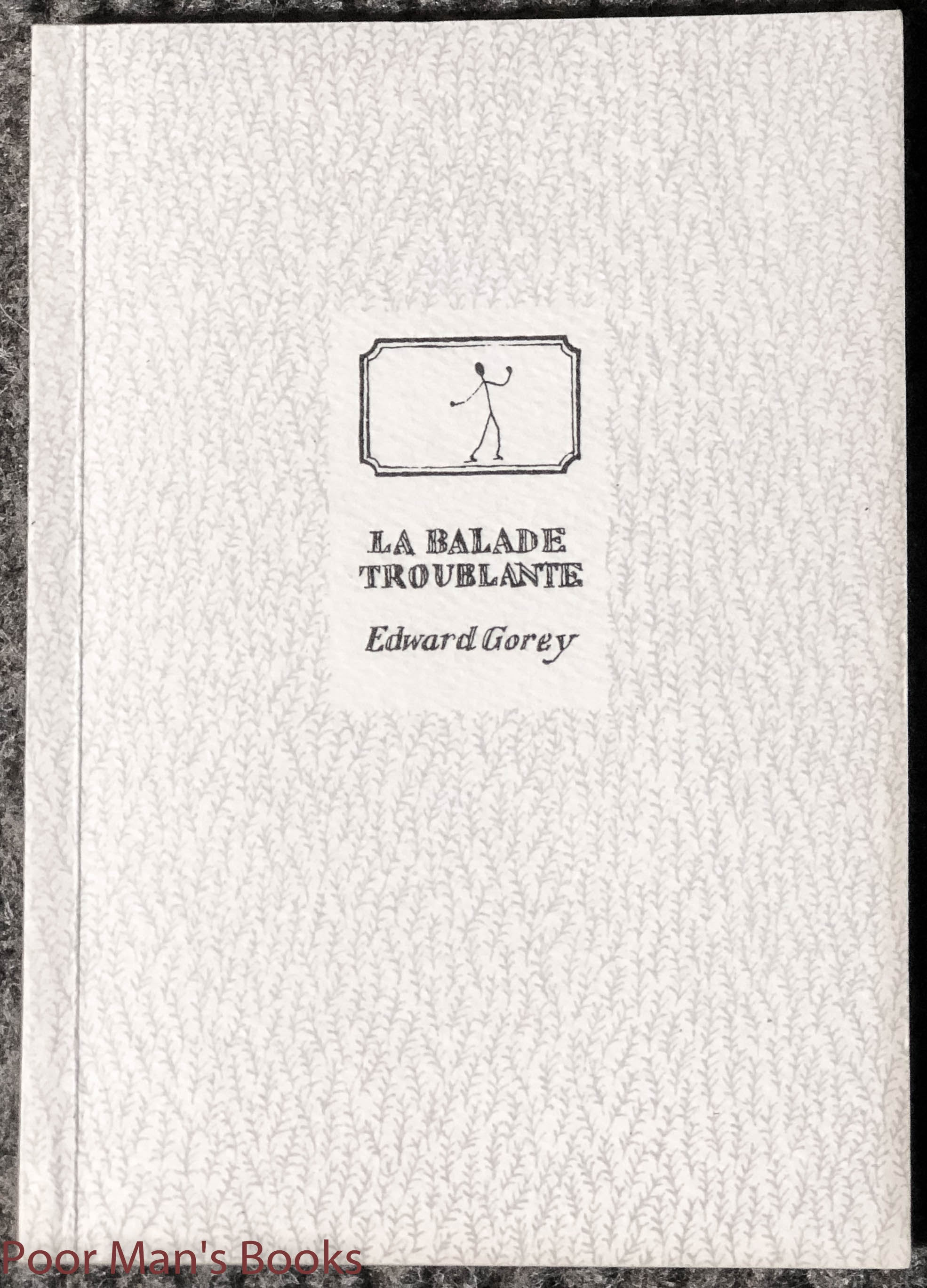 Image for La Balade Troublante First Trade Ed In Wraps Flat Signed By Gorey On Title Page French Language
