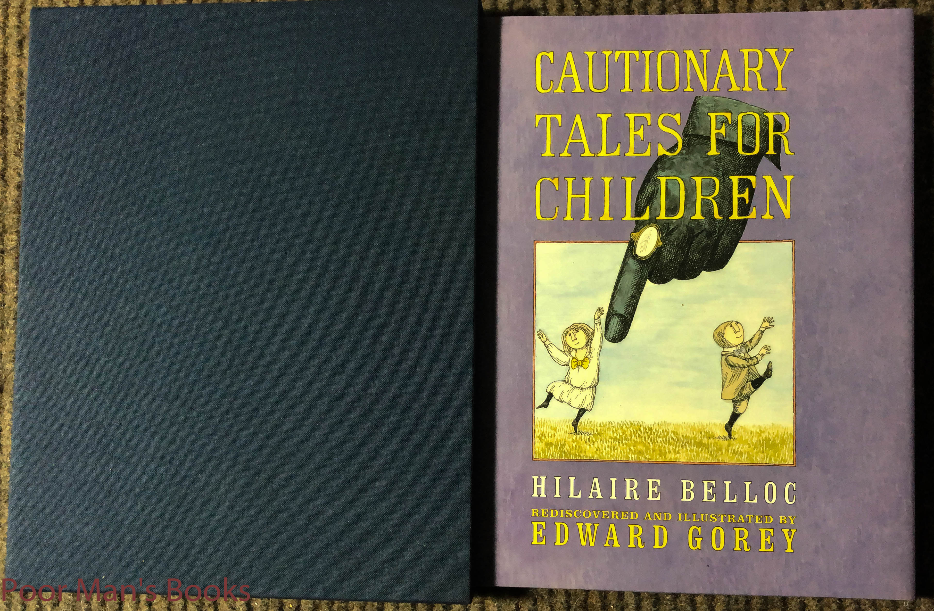 Image for Cautionary Tales For Children. Rediscovered And Illustrated By Edward Gorey Lettered Copy 'q' Of 26 Slipcase